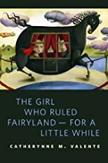 The Girl Who Ruled Fairyland -- For a Little While