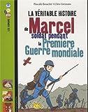 """Afficher """"La Véritable histoire de Marcel soldat pendant la première guerre mondiale"""""""