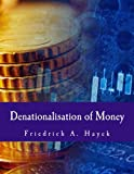img - for Denationalisation of Money (Large Print Edition): The Argument Refined book / textbook / text book