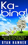 Ka-Bing: Secrets for Using Bing Ads t...