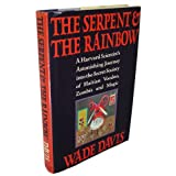 The Serpent and the Rainbow: A Harvard Scientist's Astonishing Journey into the Secret Society of Haitian Voodoo...