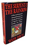 The Serpent and the Rainbow: A Harvard Scientists Astonishing Journey into the Secret Society of Haitian Voodoo, Zombis and Magic