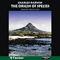 The Origin of Species (       UNABRIDGED) by Charles Darwin Narrated by David Case