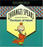 Zhuangzi Speaks: The Music of Nature (0691056943) by Chung, Tsai Chih