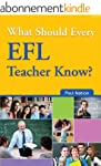 What Should Every EFL Teacher Know? (...