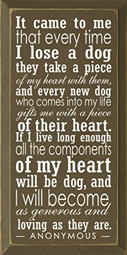 Wooden Dog Sign - It Came to Me That Every Time I Lose a Dog... (Brown)