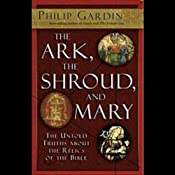 The Ark, the Shroud, and Mary: Gateway into a Quantum World | [Philip Gardiner]