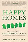 img - for Happy Homes: A Consumer's Guide to Maryland Condo and HOA Law and Best Practices for Homeowners and Boards book / textbook / text book