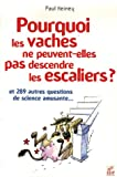 Pourquoi les vaches ne peuvent-elles pas descendre les escaliers ?