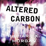 Altered Carbon (       UNABRIDGED) by Richard K. Morgan Narrated by Todd McLaren