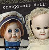 Diary of Creepy-Ass Dolls