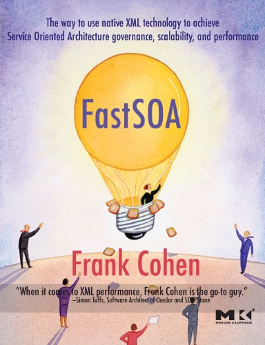 Fastsoa: The Way to Use Native XML Technology to Achieve Service Oriented Architecture Governance, Scalability, and Performance (The Morgan Kaufmann Series in Data Management Systems)