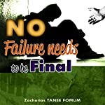 No Failure Needs to Be Final!: A Message of Hope and Encouragement for All Believers | Zacharias Tanee Fomum