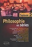 Philosophie en séries. Saison 2