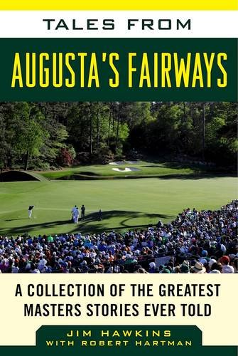 tales-from-augustas-fairways-a-collection-of-the-greatest-masters-stories-ever-told