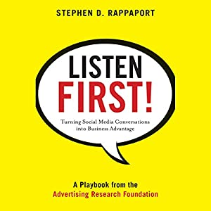 Listen First!: Turning Social Media Conversations Into Business Advantage | [Stephen D. Rappaport]