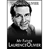 My Father Laurence Olivierby Tarquin Olivier