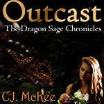 Outcast: The Dragon Sage Chronicles | C. J. McKee