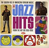 The Golden Age Of American Popular Music: The Jazz Hits From The Hot 100: 1958-1966