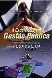 img - for Excelncia em Gest o P blica, A: Trajet-ria e a Estrat gia do Gesp blica book / textbook / text book