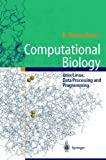 Computational Biology  - : Unix/Linux, Data Processing and Programming