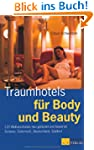 Traumhotels f�r Body und Beauty: 120...