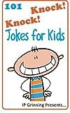 101 Knock Knock Jokes for Kids: (Joke Books for Kids) (Volume 1)