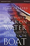 If You Want to Walk on Water, You've Got to Get Out of the Boat Participant's Guide with DVD