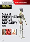Atlas of Peripheral Nerve Surgery: Expert Consult - Online and Print, 2e