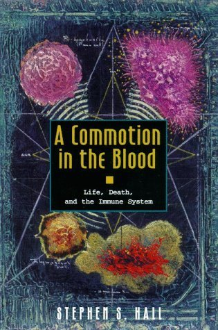 A Commotion in the Blood: Life, Death, and the Immune System (Sloan Technology) Paperback - June 15, 1998 PDF