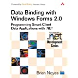 Data Binding with Windows Forms 2.0: Programming Smart Client Data Applications with .NET ~ Brian Noyes