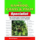 The Bamboo, Grass & Palm Specialist: The Essential Guide to Selecting, Growing and Propagating Bamboos, Grasses and Palms (Specialist Series)