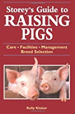 Storey s Guide to Raising Pigs by Kelly Klober