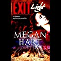 Exit Light Audiobook by Megan Hart Narrated by Montana Chase