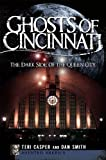 img - for Ghosts of Cincinnati (OH): The Dark Side of the Queen City (Haunted America) book / textbook / text book