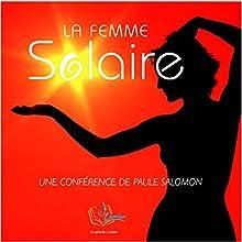 La Femme Solaire Discours Auteur(s) : Paule Salomon Narrateur(s) : Paule Salomon