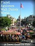 Planet Explorers Walt Disney World: A...