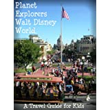 Planet Explorers Walt Disney World 2013: A Travel Guide for Kids ~ Laura Schaefer
