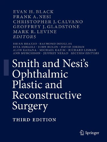 Evan H. Black, Frank A. Nesi, Geoffrey Gladstone, Mark R. Levine  Christopher J. Calvano - Smith and Nesi's Ophthalmic Plastic and Reconstructive Surgery