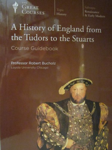 The Great Courses: A History of England from the Tudors to the Stuarts