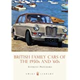 British Family Cars of the 1950s and '60s (Shire Library)by Anthony Pritchard