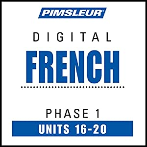 French Level 1 Lessons 16-20: Learn to Speak and Understand French with Pimsleur Language Programs | [ Pimsleur]