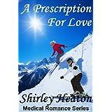 A Prescription for Love (Medical Romance Series)by Shirley Heaton