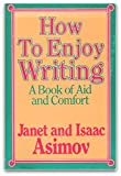img - for How to Enjoy Writing: A Book of Aid and Comfort book / textbook / text book