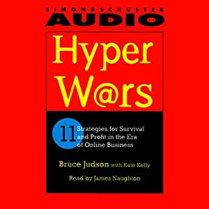 Hyperwars: Eleven Strategies for Survival and Profit in the Era of On-Line Business | [Bruce Judson, Kate Kelly]