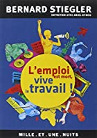 L'emploi est mort, vive le travail !: Entretien avec Ariel Kyrou
