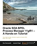 img - for Oracle SOA BPEL Process Manager 11gR1   A Hands-on Tutorial book / textbook / text book