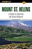 img - for A FalconGuide  to Mount St. Helens: A Guide To Exploring The Great Outdoors (Exploring Series) book / textbook / text book