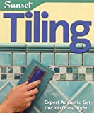 Tiling: Expert Advice to Get the Job Done Right (Sunset Guide) - 0376016809