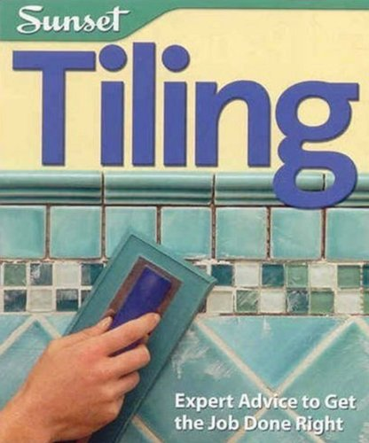 Tiling: Expert Advice to Get the Job Done Right (Sunset Guide) - Oxmoor House - 0376016809 - ISBN:0376016809